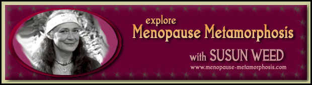 Menopause Metamorphosis with Susun Weed