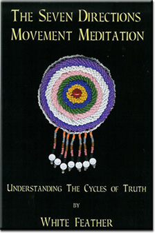 White Feather's Seven Directions Movement Meditation